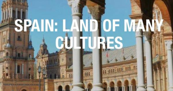 Spain: Land of Many Cultures