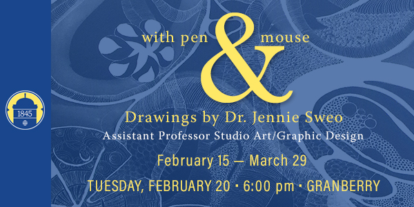 With Pen & Mouse: Drawings By Dr. Jennie Sweo in the Granberry Gallery